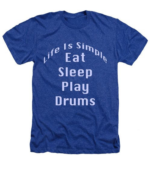 Drums Eat Sleep Play Drums 5513.02 Heathers T-Shirt by M K  Miller
