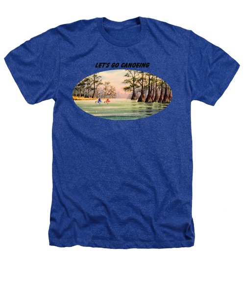 Let's Go Canoeing Heathers T-Shirt by Bill Holkham
