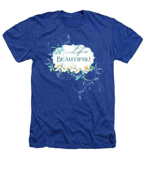 Life Is Beautiful - Dragonflies N Daisies W Leaf Swirls N Dots Heathers T-Shirt by Audrey Jeanne Roberts