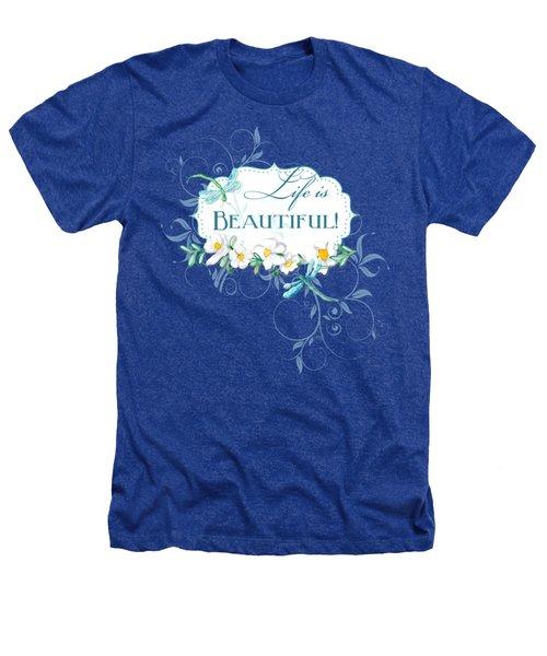 Life Is Beautiful - Dragonflies N Daisies W Leaf Swirls N Dots Heathers T-Shirt
