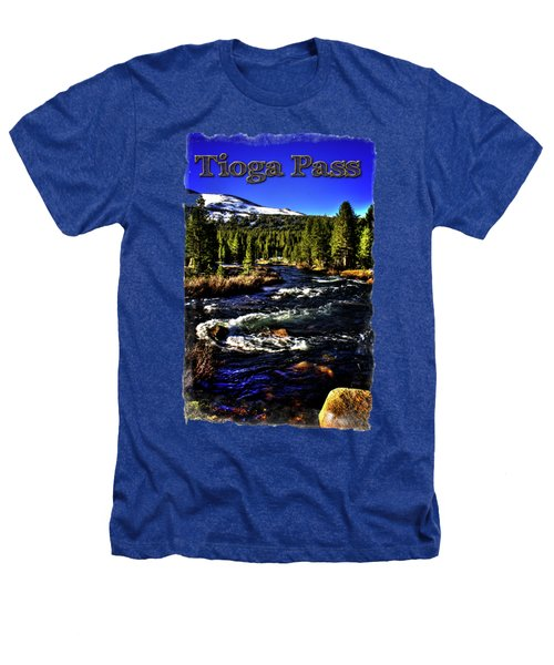 Rapids Along The Tioga Pass Road Heathers T-Shirt by Roger Passman