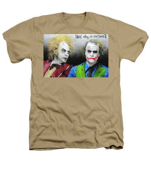 Hey, Why So Serious? Heathers T-Shirt