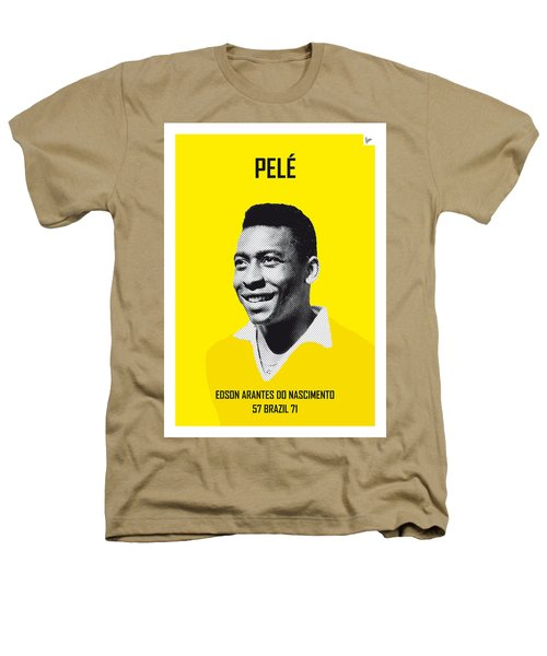 My Pele Soccer Legend Poster Heathers T-Shirt