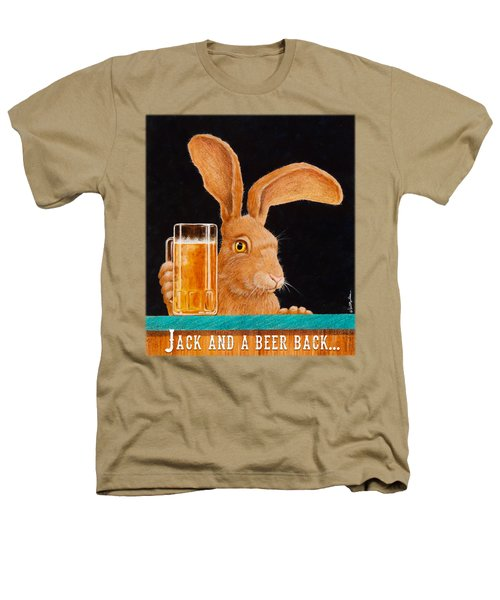 Jack And A Beer Back... Heathers T-Shirt by Will Bullas