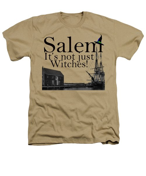 Salem Its Not Just For Witches Heathers T-Shirt by Jeff Folger