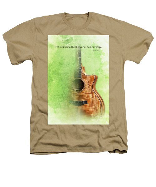 Taylor Inspirational Quote, Acoustic Guitar Original Abstract Art Heathers T-Shirt by Pablo Franchi