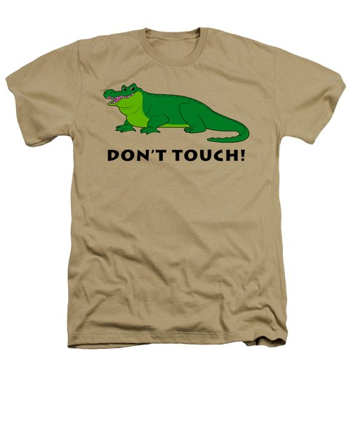 Alligator Don't Touch Heathers T-Shirt by A