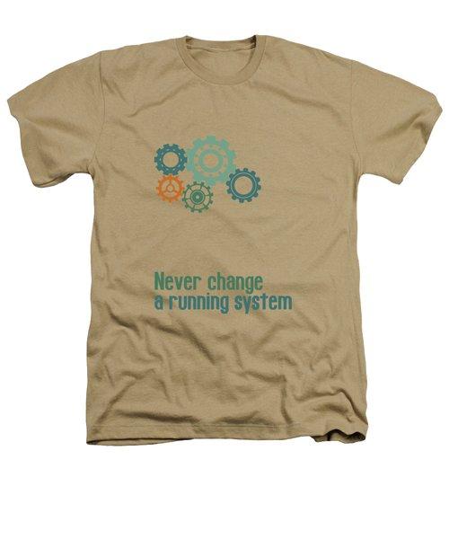 Never Change A Running System Heathers T-Shirt by Jutta Maria Pusl