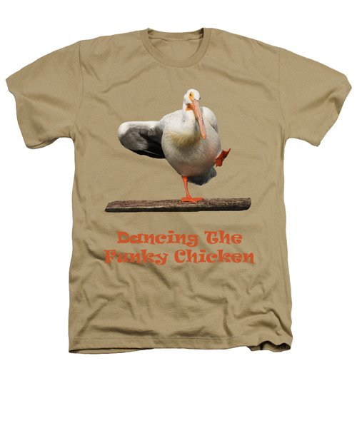 Dancing The Funky Chicken Heathers T-Shirt by Shane Bechler