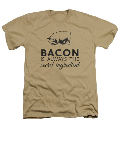 Bacon Is Always The Secret Ingredient Heathers T-Shirt by Nancy Ingersoll