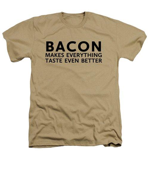 Bacon Makes It Better Heathers T-Shirt by Nancy Ingersoll