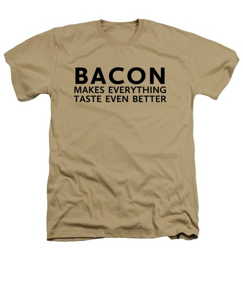 Bacon Makes It Better Heathers T-Shirt