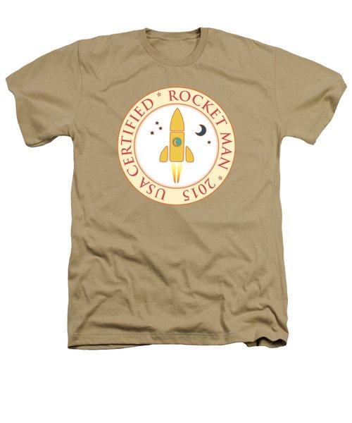 Certified Rocket Man Heathers T-Shirt by Gaspar Avila
