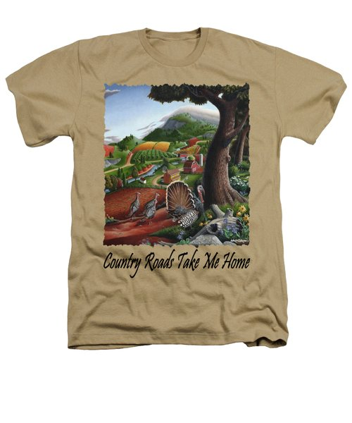 Country Roads Take Me Home - Turkeys In The Hills Country Landscape 2 Heathers T-Shirt by Walt Curlee