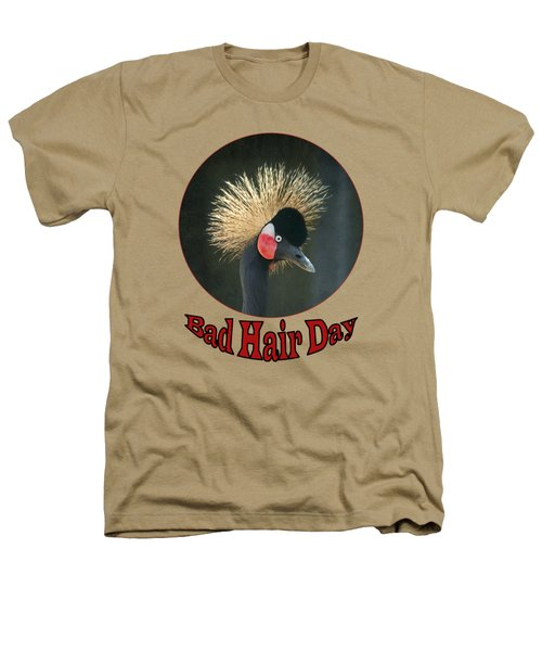 Crowned Crane - Bad Hair Day - Transparent Heathers T-Shirt by Nikolyn McDonald