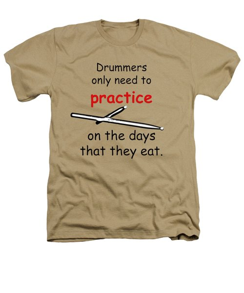 Drummers Practice When The Eat Heathers T-Shirt by M K  Miller