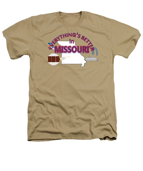 Everything's Better In Missouri Heathers T-Shirt