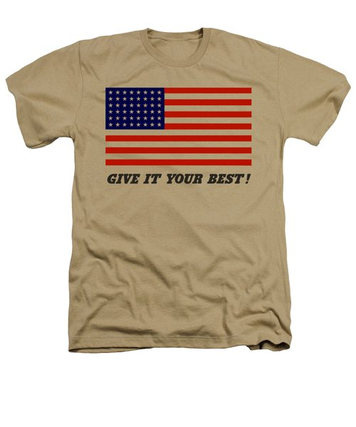 Give It Your Best American Flag Heathers T-Shirt