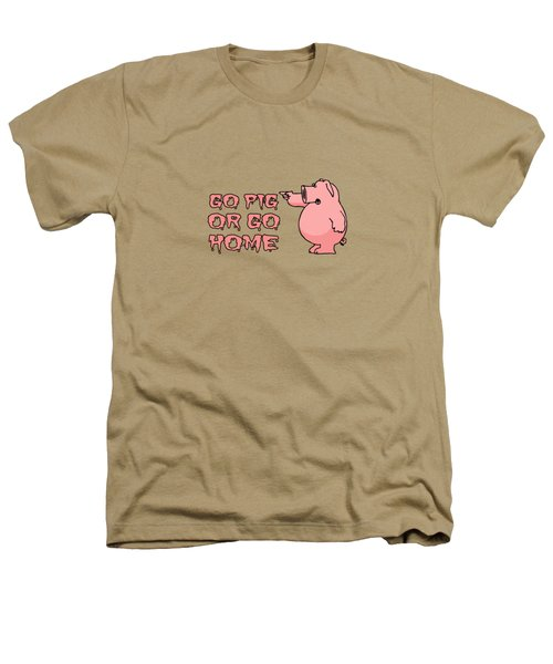 Go Pig Or Go Home Heathers T-Shirt by Illustratorial Pulse