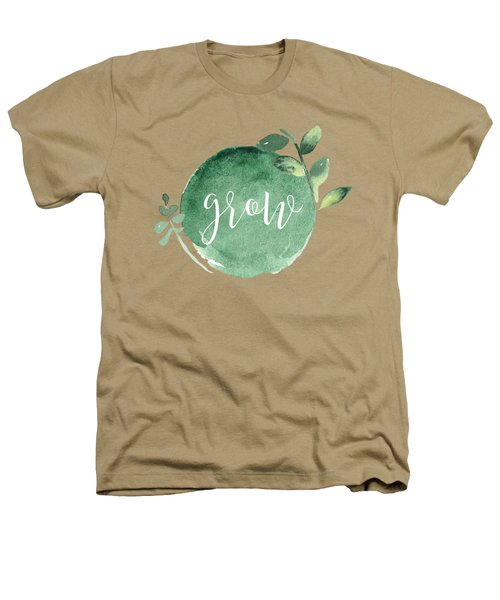 Grow Heathers T-Shirt by Nancy Ingersoll
