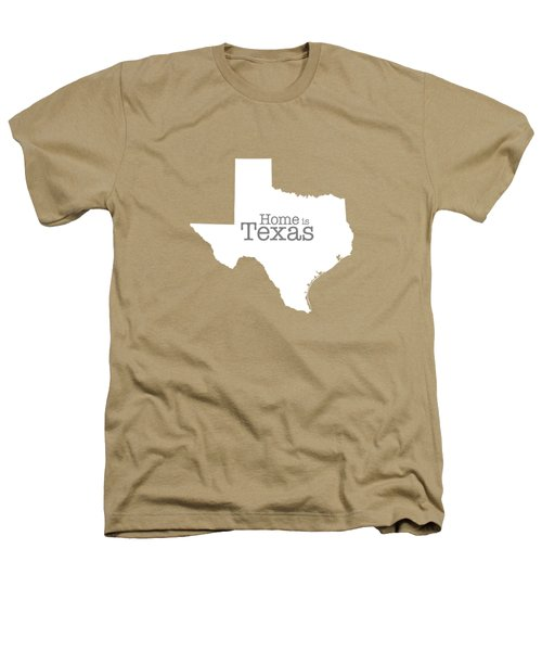 Home Is Texas Heathers T-Shirt by Bruce Stanfield