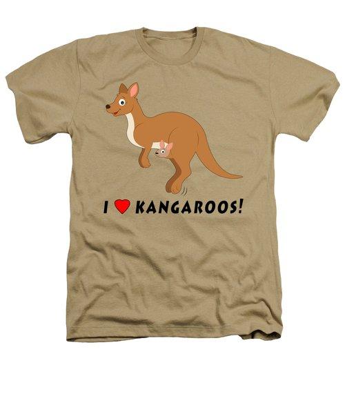 I Love Kangaroos Heathers T-Shirt