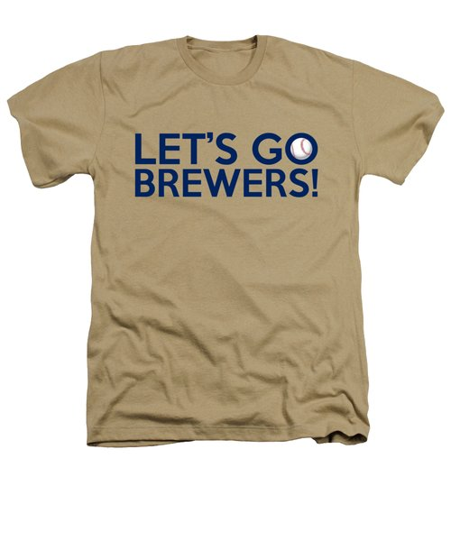 Let's Go Brewers Heathers T-Shirt by Florian Rodarte