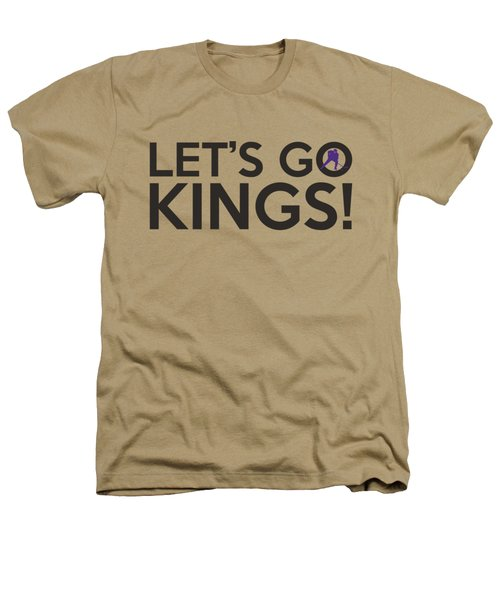 Let's Go Kings Heathers T-Shirt by Florian Rodarte