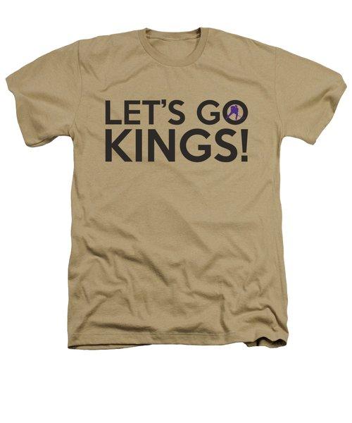 Let's Go Kings Heathers T-Shirt by Florian Rodarte