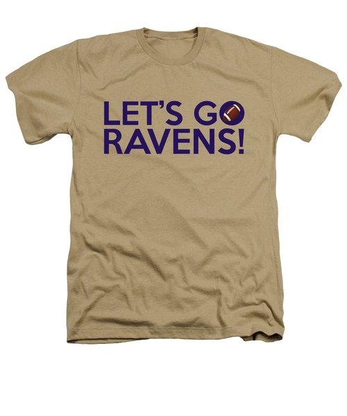Let's Go Ravens Heathers T-Shirt