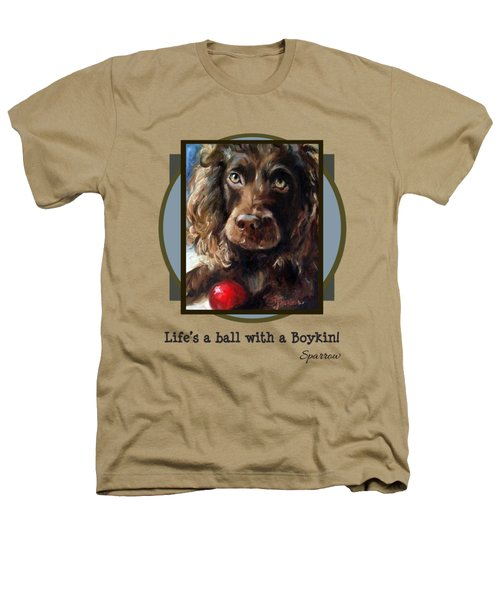 Life's A Ball With A Boykin Heathers T-Shirt