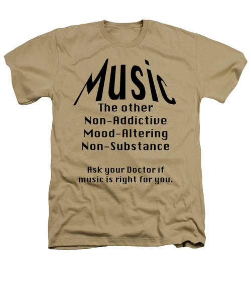 Music Is Right For You 5502.02 Heathers T-Shirt by M K  Miller