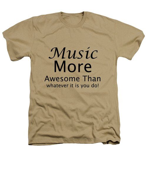 Music More Awesome Than You 5569.02 Heathers T-Shirt by M K  Miller