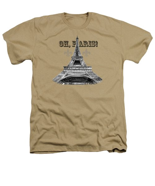 Oh Paris Eiffel Tower Heathers T-Shirt