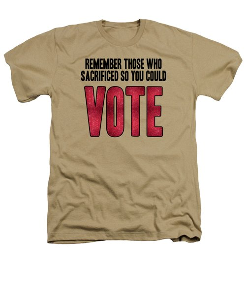 Remember Those Who Sacrificed So You Could Vote Heathers T-Shirt by Liesl Marelli