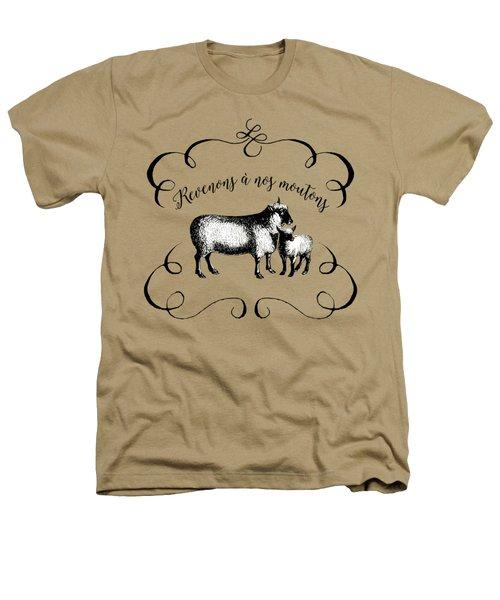 Revenons A Nos Moutons Heathers T-Shirt
