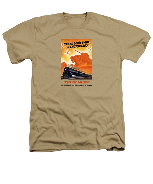 Tanks Don't Fight In Factories Heathers T-Shirt by War Is Hell Store