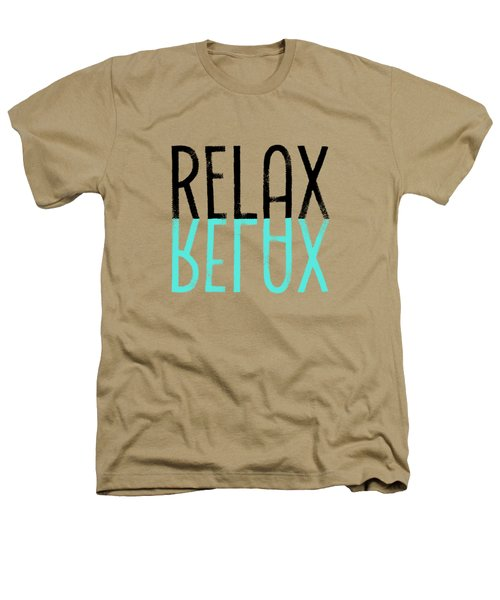 Text Art Relax - Cyan Heathers T-Shirt by Melanie Viola