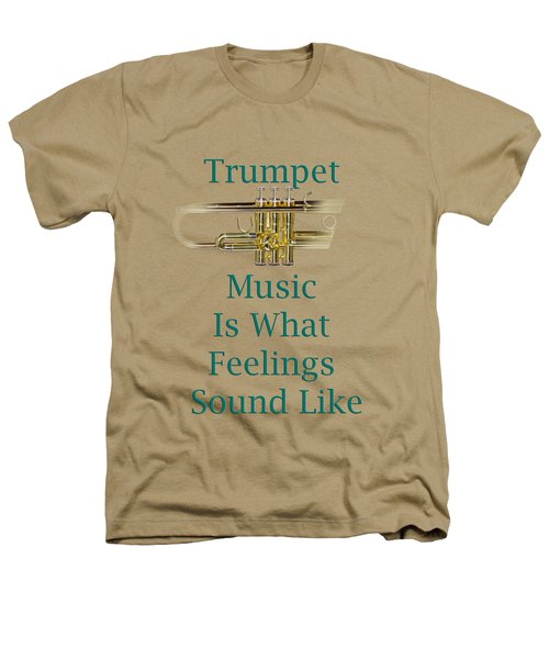 Trumpet Is What Feelings Sound Like 5582.02 Heathers T-Shirt by M K  Miller