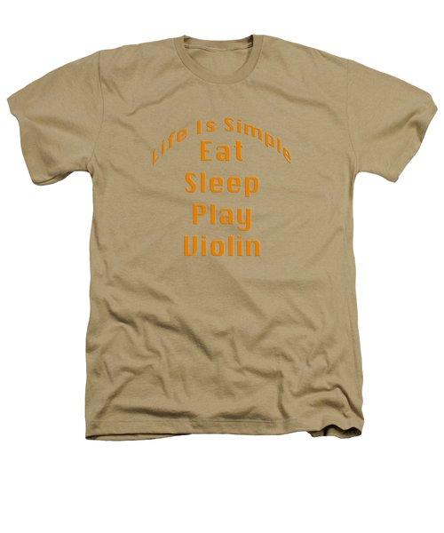 Violin Viola Eat Sleep Play Violin 5522.02 Heathers T-Shirt