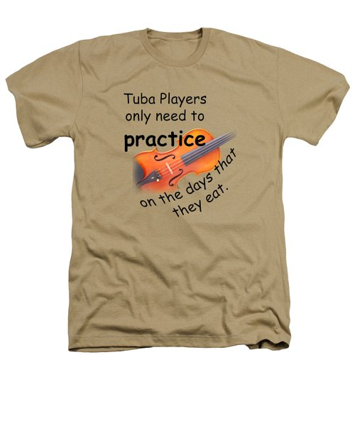 Violin Viola Practice When You Eat For T Shirts  Or Posters 4832.02 Heathers T-Shirt