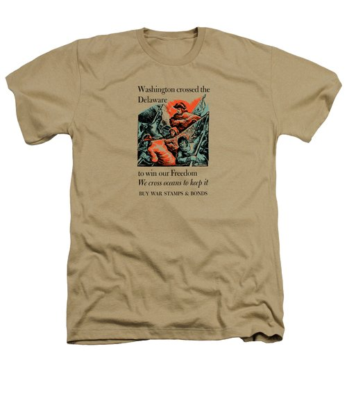 Washington Crossed The Delaware To Win Our Freedom Heathers T-Shirt by War Is Hell Store