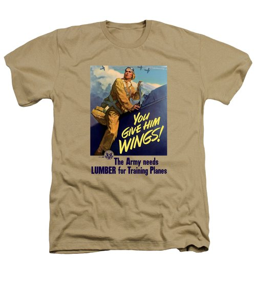 You Give Him Wings - Ww2 Heathers T-Shirt