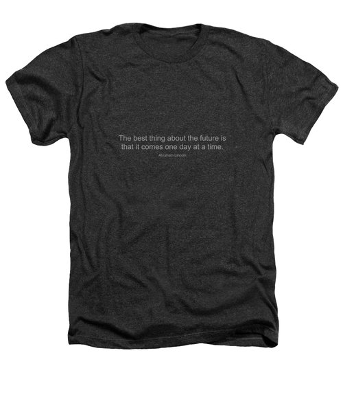 Abraham Lincoln Quote Heathers T-Shirt by Famous Quotes