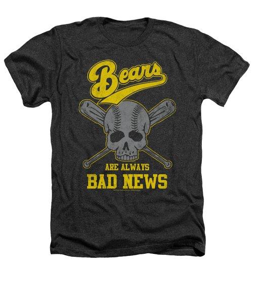 Bad News Bears - Always Bad News Heathers T-Shirt