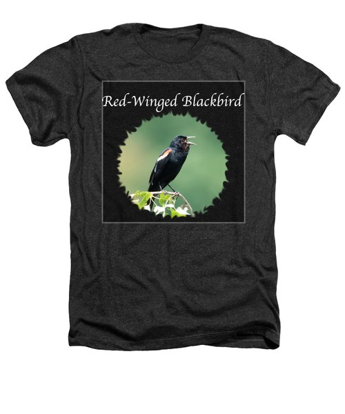 Red-winged Blackbird Heathers T-Shirt by Jan M Holden