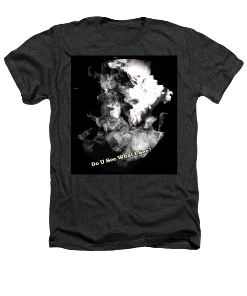 Do U See What I See? Heathers T-Shirt