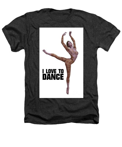 I Love To Dance Heathers T-Shirt by Esoterica Art Agency
