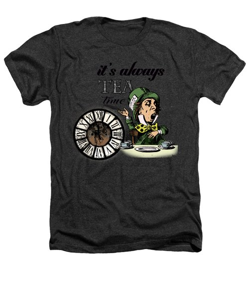 It's Always Tea Time Mad Hatter Dictionary Art Heathers T-Shirt by Jacob Kuch