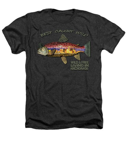 Wild And Free In Anchorage-trout With Hat Heathers T-Shirt by Elaine Ossipov